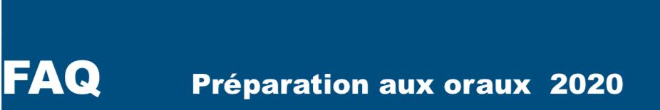 FAQ : Préparation aux oraux 2020