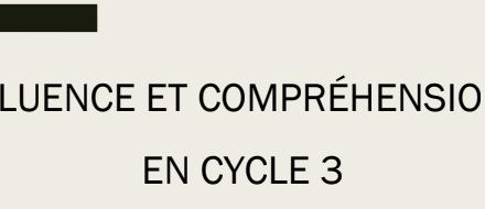 FLUENCE ET COMPRÉHENSION  EN CYCLE 3